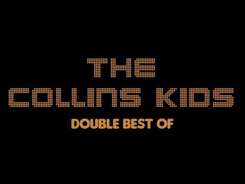 The Collins Kids - Double Best Of (Full Album / Album complet)