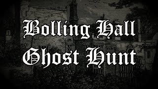 Gambar cover BOLLING HALL ANGELIC PARANORMAL GHOST HUNT WITH DAVID LAMONT