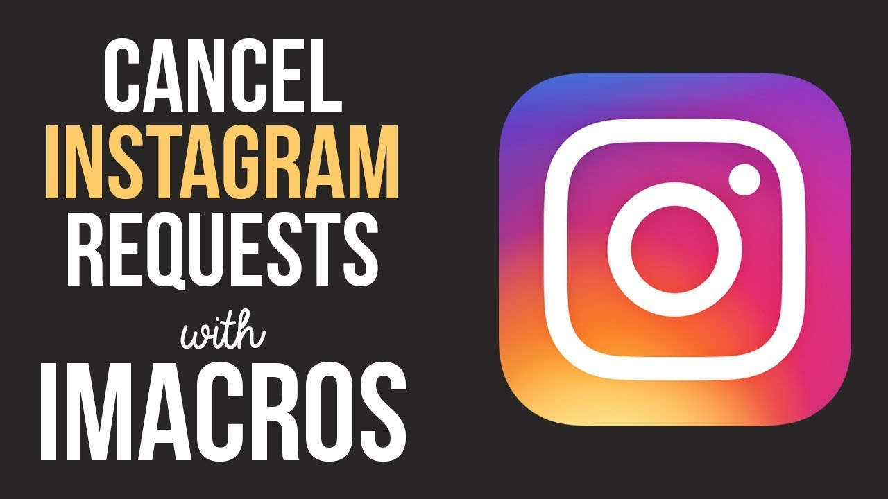 Cancel Instagram Follow Requests with iMacros Script - The iMacros