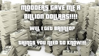 GTA ONLINE - MODDERS GAVE ME BILLIONS OF $$$: HEROS OR VILLIANS?