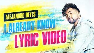 Alejandro Reyes I Already Know Official Lyric Video