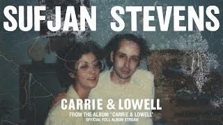 Sufjan Stevens - Carrie & Lowell [OFFICIAL FULL ALBUM STREAM]