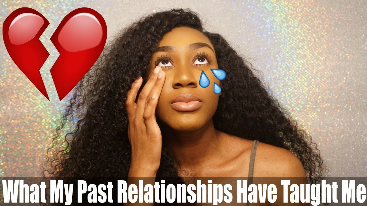 What My Past Relationships Taught Me (EMOTIONAL) | #GirlTalk