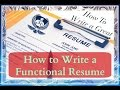 How To Write a Resume: Writing a Functional Resume