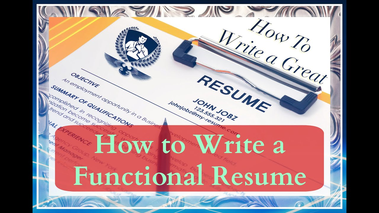 How To Write A Resume: Writing A Functional Resume   YouTube