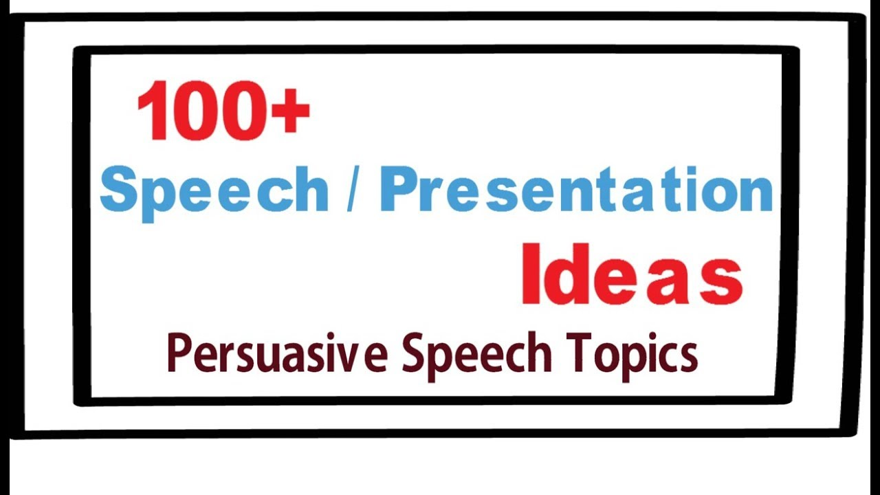 Presentation topic ideas |100+ speech and presentation ideas | Persuasive  ideas