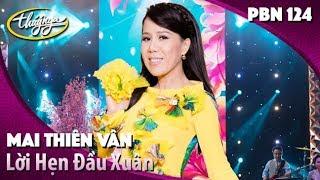 PBN 124 | Mai Thiên Vân - Lời Hẹn Đầu Xuân (Đoàn Trung)