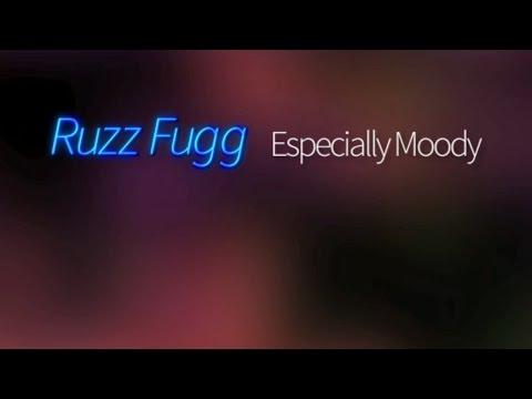 Ruzz Fugg - Especially Moody