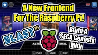 BLAST 16  A New Frontend For The Raspberry Pi Its Beautiful!