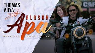 Download THOMAS ARYA - ALASAN APA (Official Music Video)