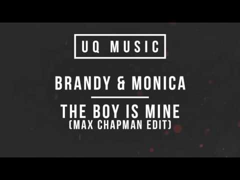 Brandy & Monica - The Boy Is Mine (Max Chapman Edit)