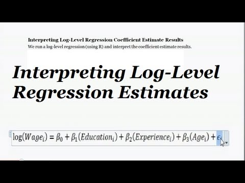 Log-Level Regression & Interpretation (What do the Regression Coefficient  Estimate Results Mean?)