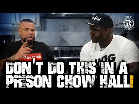 Don't do this in a Prison Chow Hall! - Prison Talk 16.20
