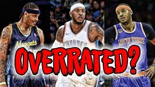Is Carmelo Anthony The Most OVERRATED Star In NBA History?