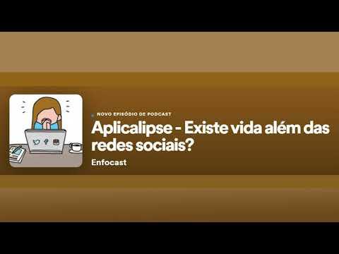 Aplicalipse - Existe vida além das redes sociais? - Enfocast