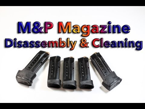 Smith & Wesson M&P Magazine Disassembly and Cleaning