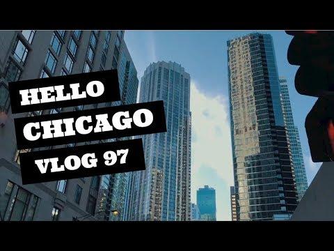 HELLO CHICAGO (VLOG 97)