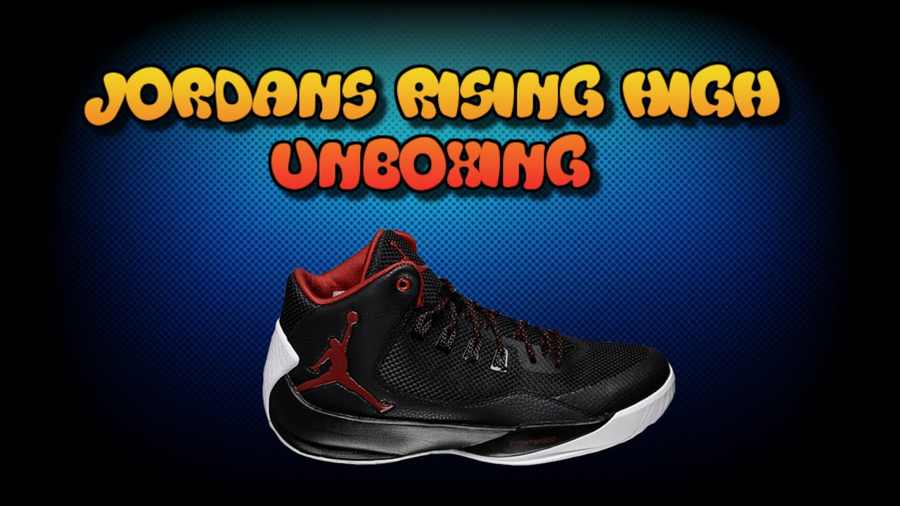 5309da08c716b7 UNBOXING JORDANS RISING HIGH V2  REVIEW - YouTube