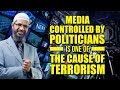 Media Controlled by Politicians is One of the Cause of Terrorism - Dr Zakir Naik