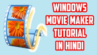 [HINDI] Best Windows Movie Maker Tutorial in HINDI