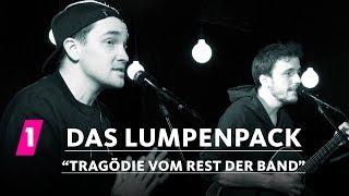 """Das Lumpenpack: """"Tragödie vom Rest der Band"""""""