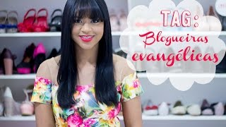 TAG: Blogueiras Evangélicas por Maanuh Scotá