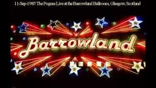 The Pogues Live - 11.Sept.1985 Barrowland Ballroom Glasgow