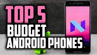 Best Budget Android Phones in 2018 - Which Is The Best Android Smartphone?