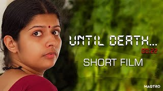 Until Death  Malayalam Short Film  Sujit Kapila  Joii Music
