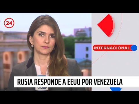 Rusia responde acusaciones de EEUU por crisis de Venezuela
