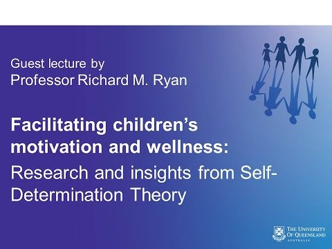 Richard Ryan - Facilitating children's motivation and wellness