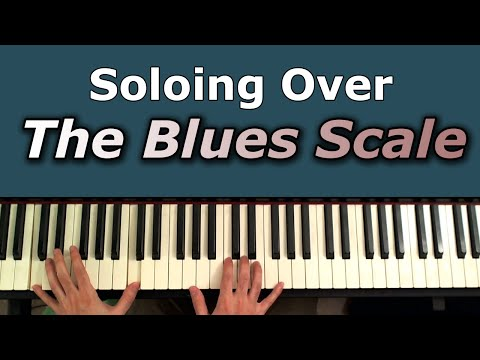 Soloing Over The Blues Scale