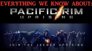 Everything We Know About Pacific Rim Uprising News And Updates