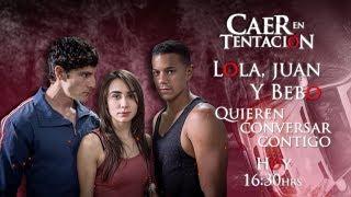 ¡Lola, Juan y Bebo quieren platicar contigo! | Caer en tentación | Televisa