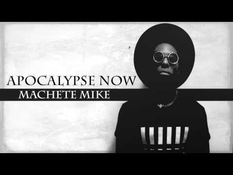 """Machete Mike - """"NEW"""" Apocalypse Now!"""