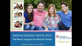 Webinar - National Adoption Month 2015: We Never Outgrow the Need for Family