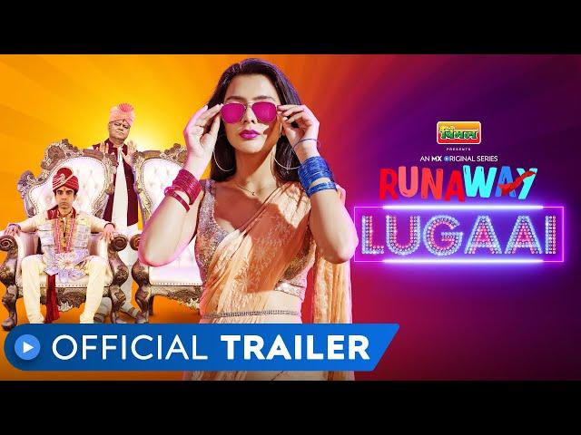 Runaway Lugaai   Official Trailer   Naveen Kasturia   Ruhi Singh   Sanjay Mishra   MX Player