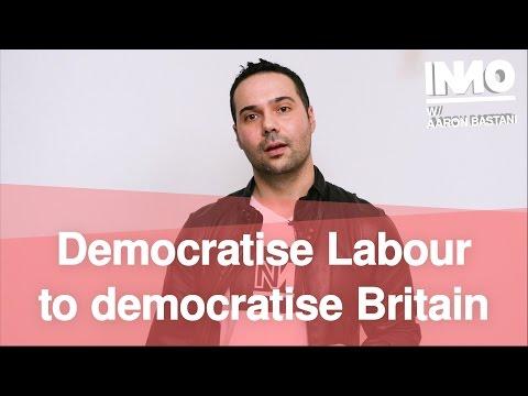 Democratise Labour to Democratise Britain