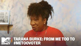Tarana Burke: From Me Too to #MeTooVoter   MTV Impact