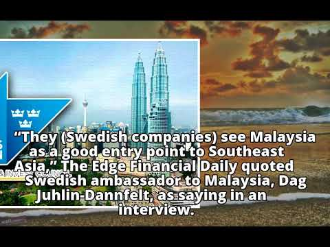 Swedish firms bullish about Malaysia, to invest more