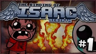 The Binding of Isaac: Rebirth - I'm on Fire! (Episode 1)