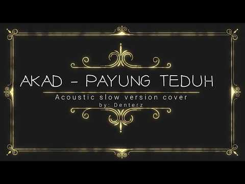 Payung Teduh - Akad  Cover by Denterz (Acoustic Slow Version)