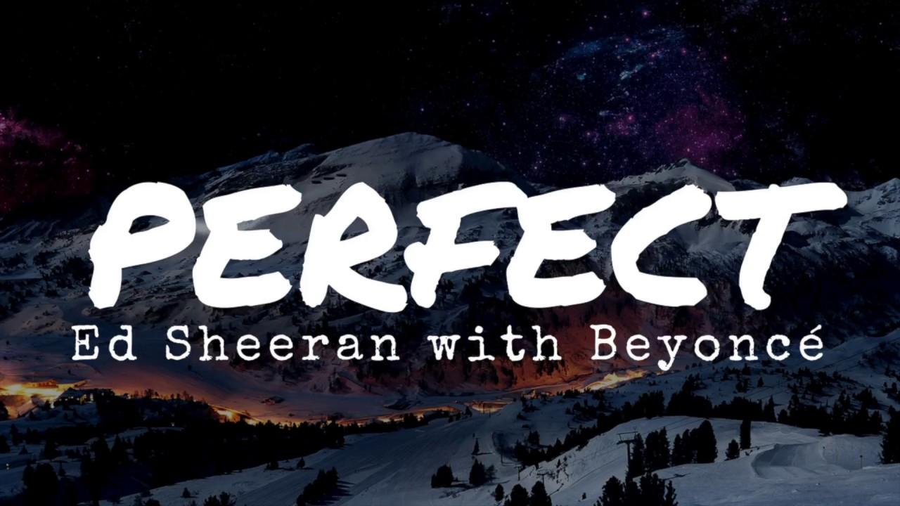 Download Ed Sheeran - Perfect Duet with Beyoncé (Lyrics)