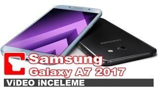 Samsung Galaxy A7 2017 Video İnceleme - Akıllı Telefon