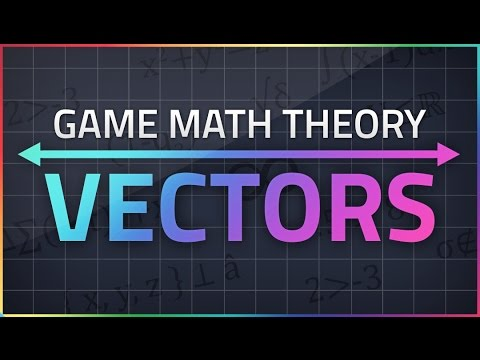 Game Math Theory - VECTORS