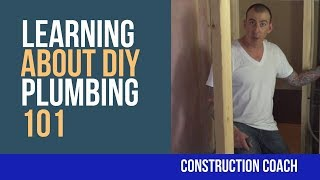 Plumbing 101 - Learning about DIY plumbing with Coach Tim