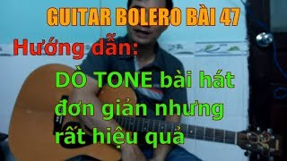 Phương pháp DÒ TONE bài hát đơn giản nhưng rất hiệu quả - Bài 47