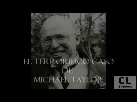 El horrorífico caso de Michael Taylor (Exorcismo)