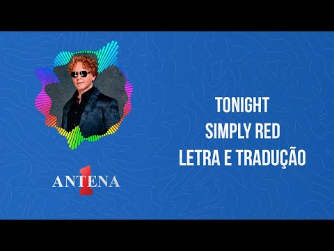 Video - Simply Red - Tonight (Letra e Tradução)