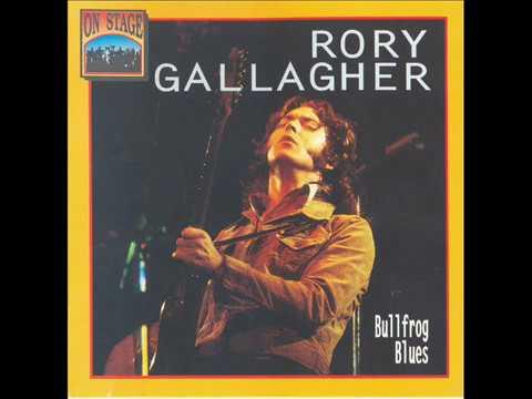 Rory Gallagher - Bullfrog Blues (1973)